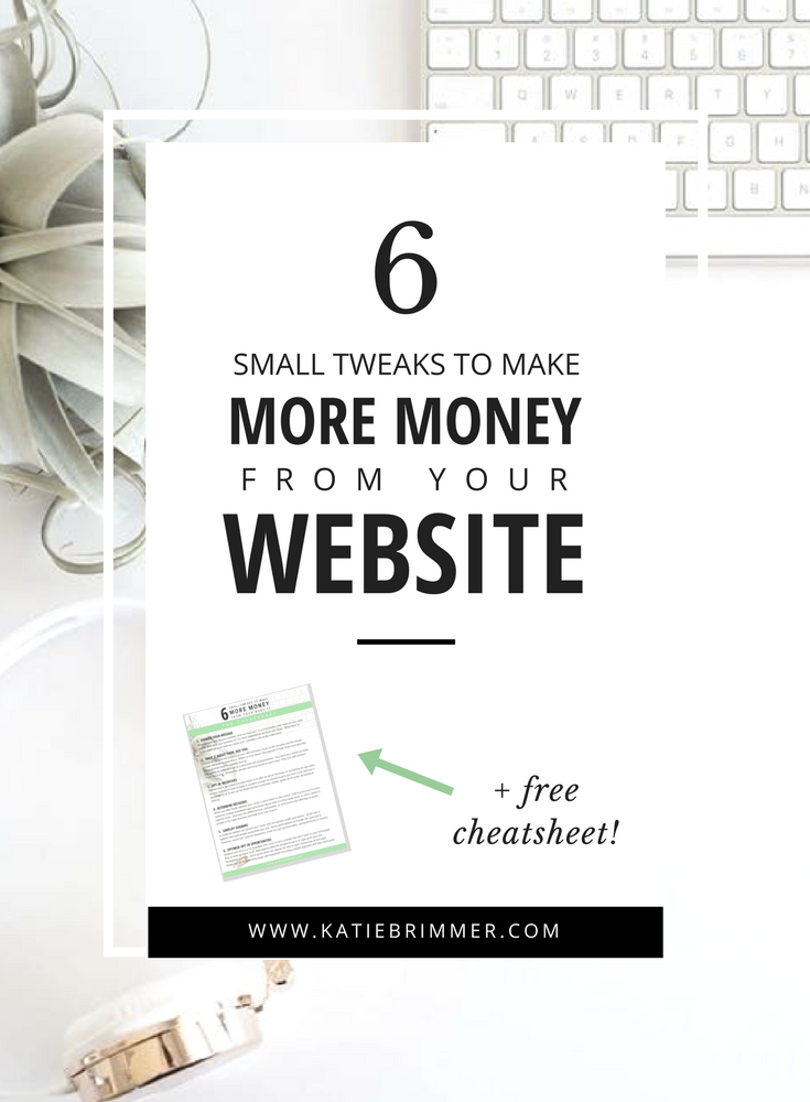 6 Small Tweaks to Make More Money From Your Website