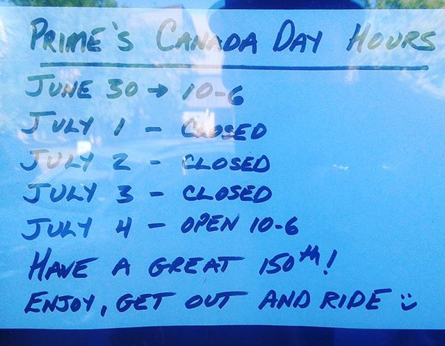 Prime is closed for Canada Day long weekend. Come pick up you bikes and get outside!