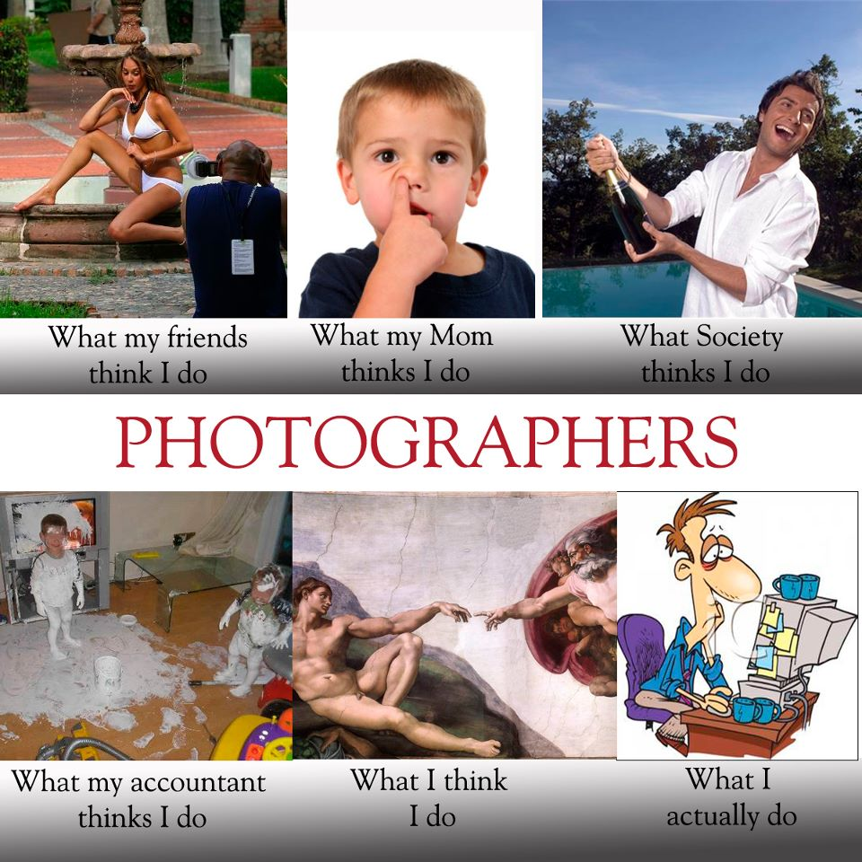 photographer-meme-what-my-friends-think-I-do-5.jpg