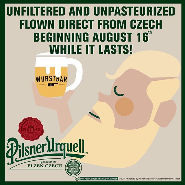 Würstbar Anniversary next week!  Come by for fresh, unfiltered Pilsner Urquell straight from the tanks.
