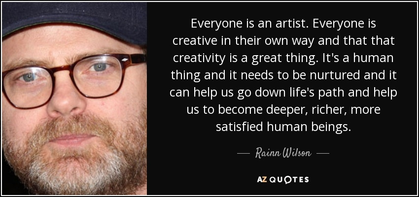 Rainn Wilson Creative Type Everyone is an Artist