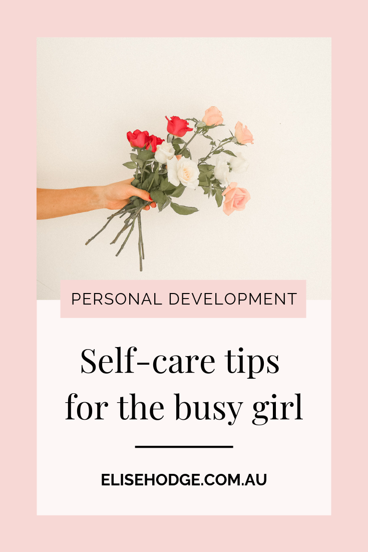Self-care tips for the busy girl