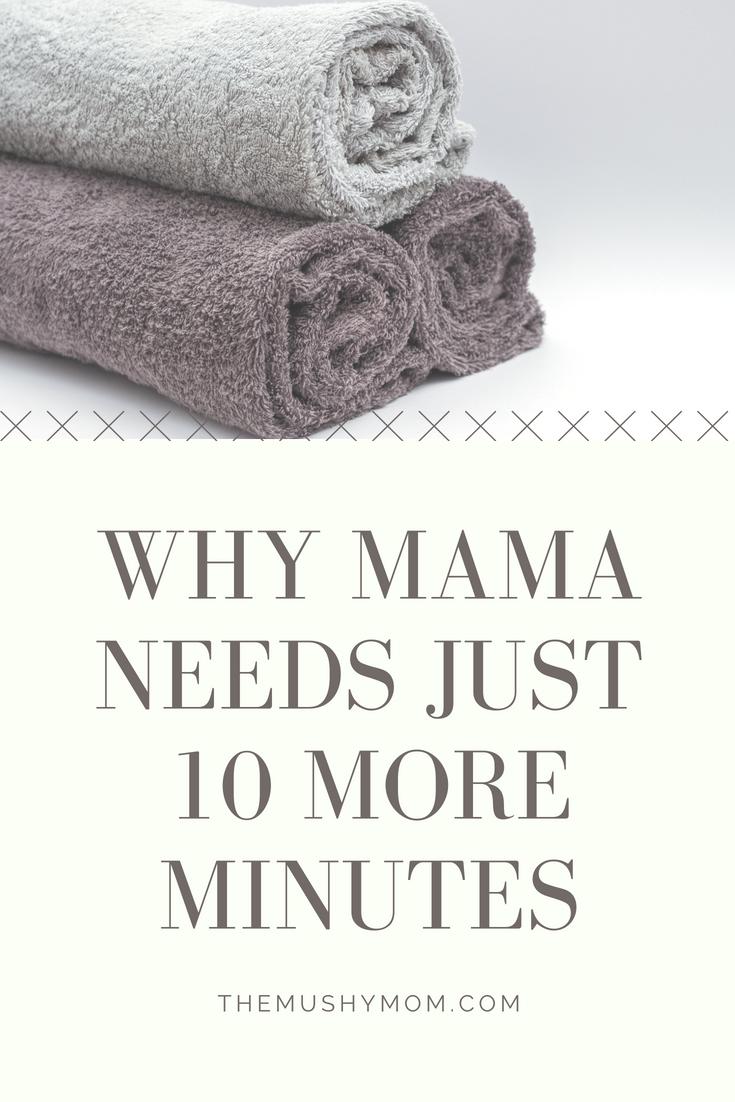 Mama Needs 10 More Minutes
