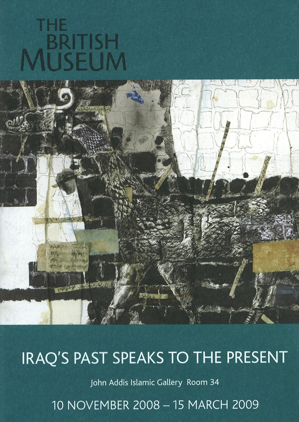 Iraq's Past Speaks to the Present John Addis Islamic Gallery British Museum London 2008