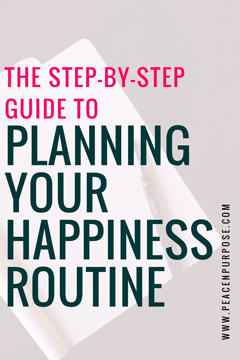 The Step-by-Step Guide to Planning Your Happiness Routine (& Why You Need One!)