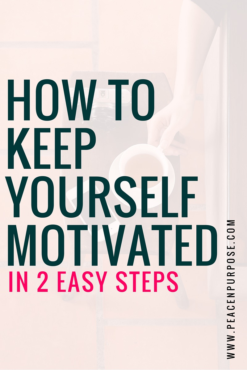 How To keep yourself motivated in 2 easy steps