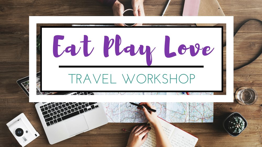 EAT PLAY LOVE TRAVEL WORKSHOP