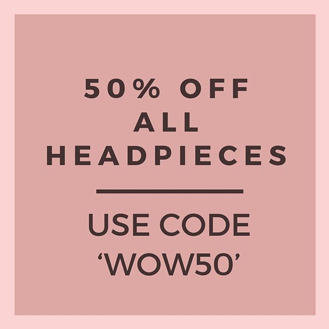50% OFF ALL HEADPIECES NOW ON! Use code WOW50 at the checkout! Click bio link to start shopping! Offer must end 17.3.19.