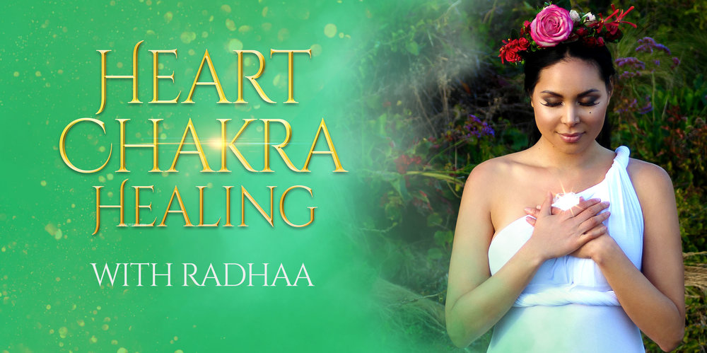Heart Chakra Healing with Radhaa
