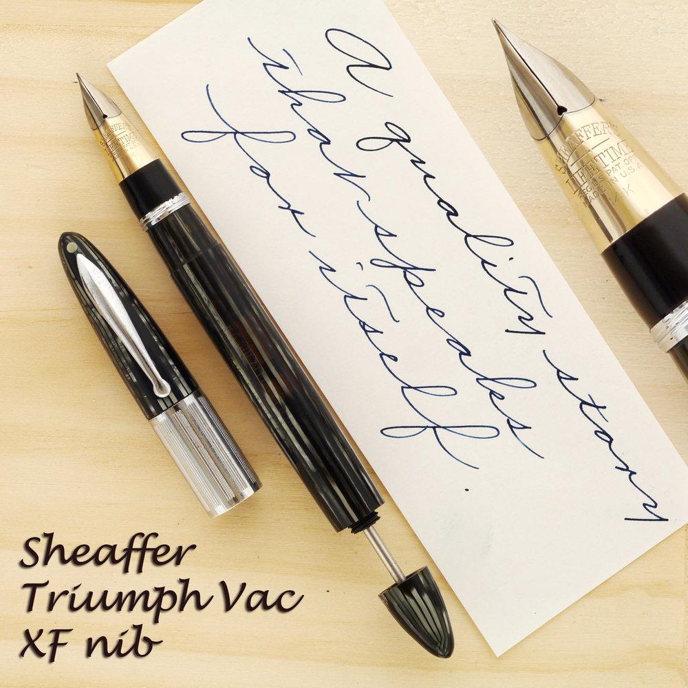 Sheaffer Triumph Vac-filler with an XF nib