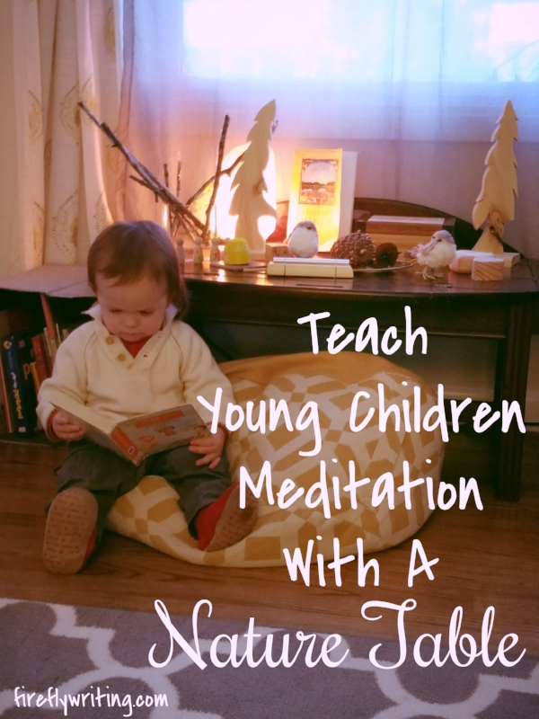 How to use a nature table for simple meditation exercises for young children.