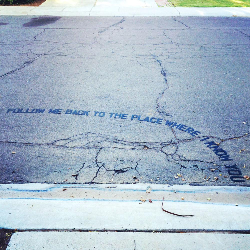 "Installations of art using words ""Follow Me Back To The Place Where I Know You"""
