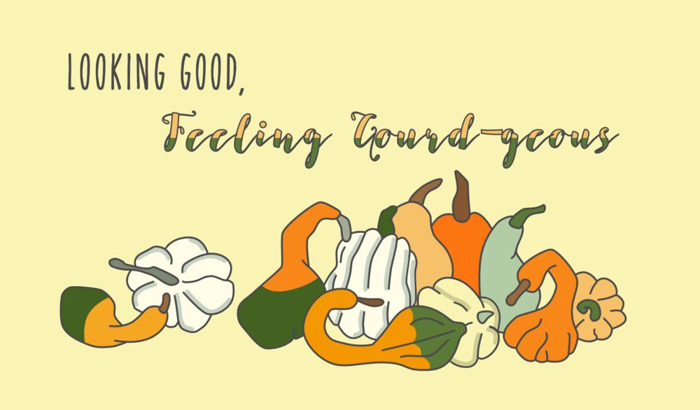 Looking Good, Feeling Gourd-geous  Fall 2016