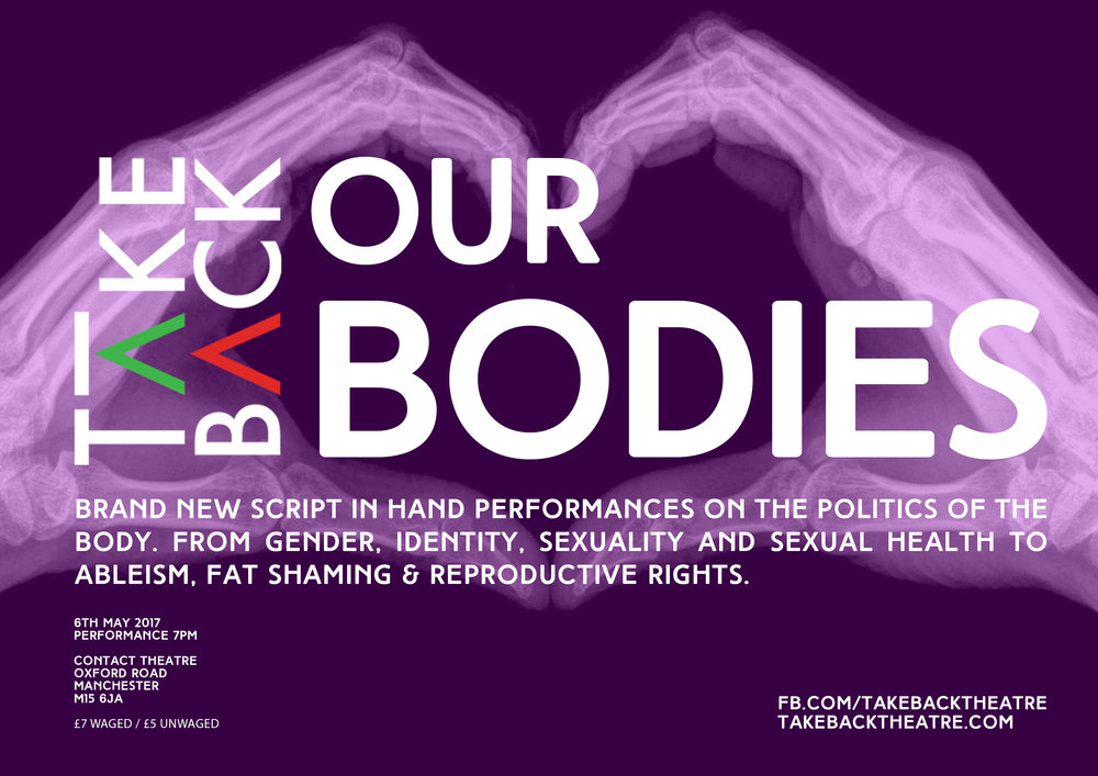 Take Back: Our Bodies. 6th May 2017 Contact Theatre