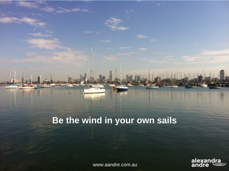 Be the wind in your own sails.png