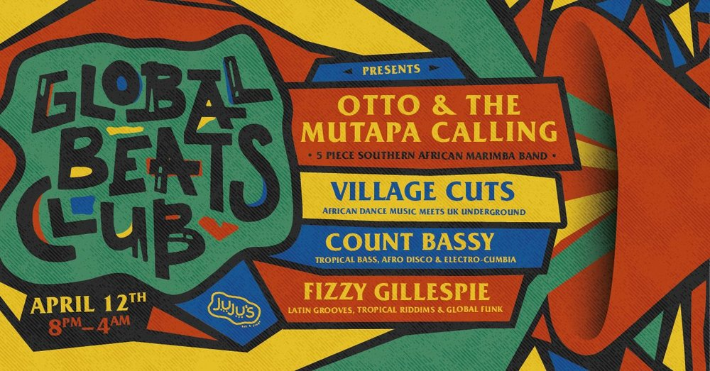 Global Beats Club at Jujus Bar And Stage - Otto And The Mutapa Calling