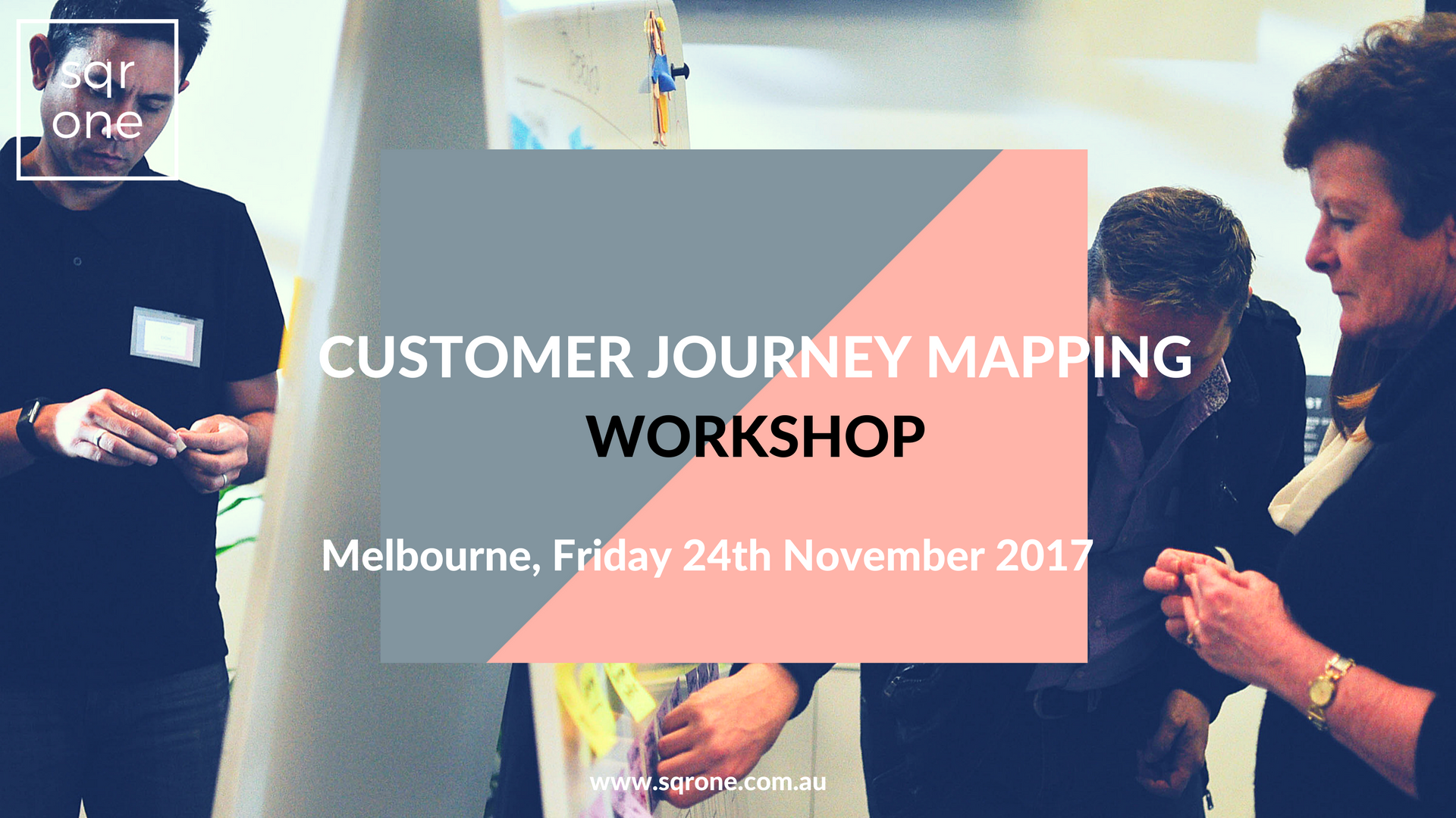Customer Experience And Journey Mapping Workshop Melbourne Sqr One - Customer journey mapping workshop