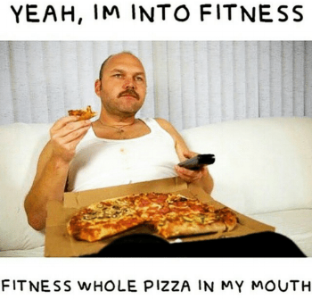 yeah-im-into-fitness-fitness-whole-pizza-in-my-mouth-18325440 (1).png