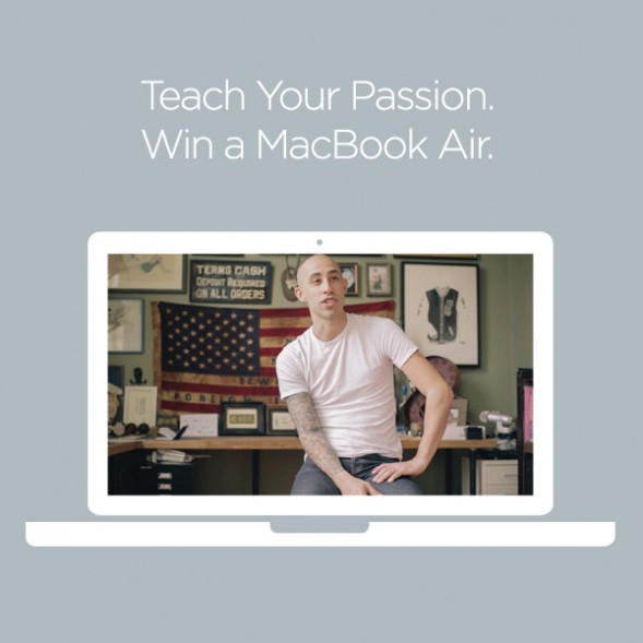 Teach your passion. Win a MacBook Air.