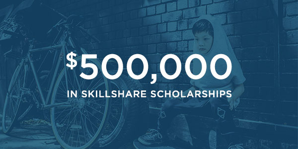$500,000 in Skillshare Scholarships