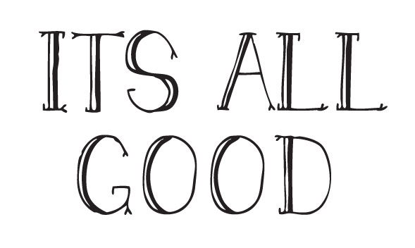 It's all good.