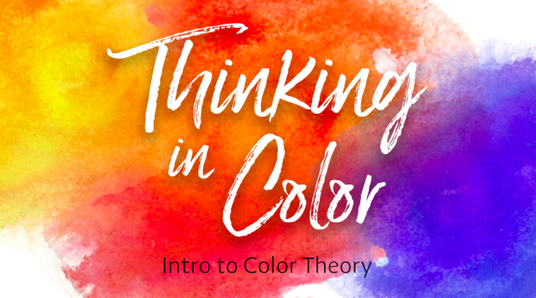 Thinking in Color: Intro to Color Theory by Kristin Jaworowski