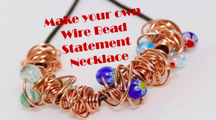 Make Your Own Wire Bead Statement Necklace by Wendy Lavery