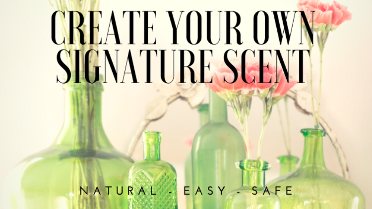 Create Your Own Signature Scent by Jill Tetherow
