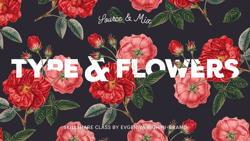 GRAPHIC DESIGN:   Source & Mix Botanical Illustrations with Typography to Create Trendy Designs  capitalizes on the popularity of florals.