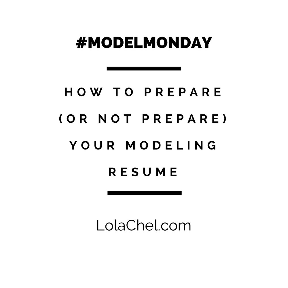 modelmonday how to prepare or not prepare your modeling resume
