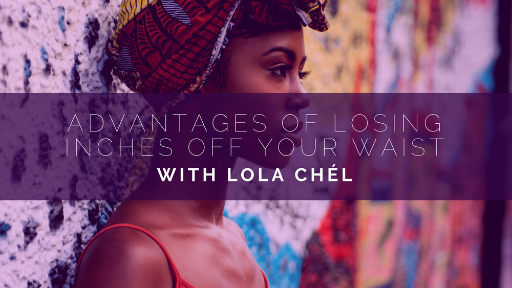 Fridayfunday Losing Inches Off Of Your Waist Lola Chel