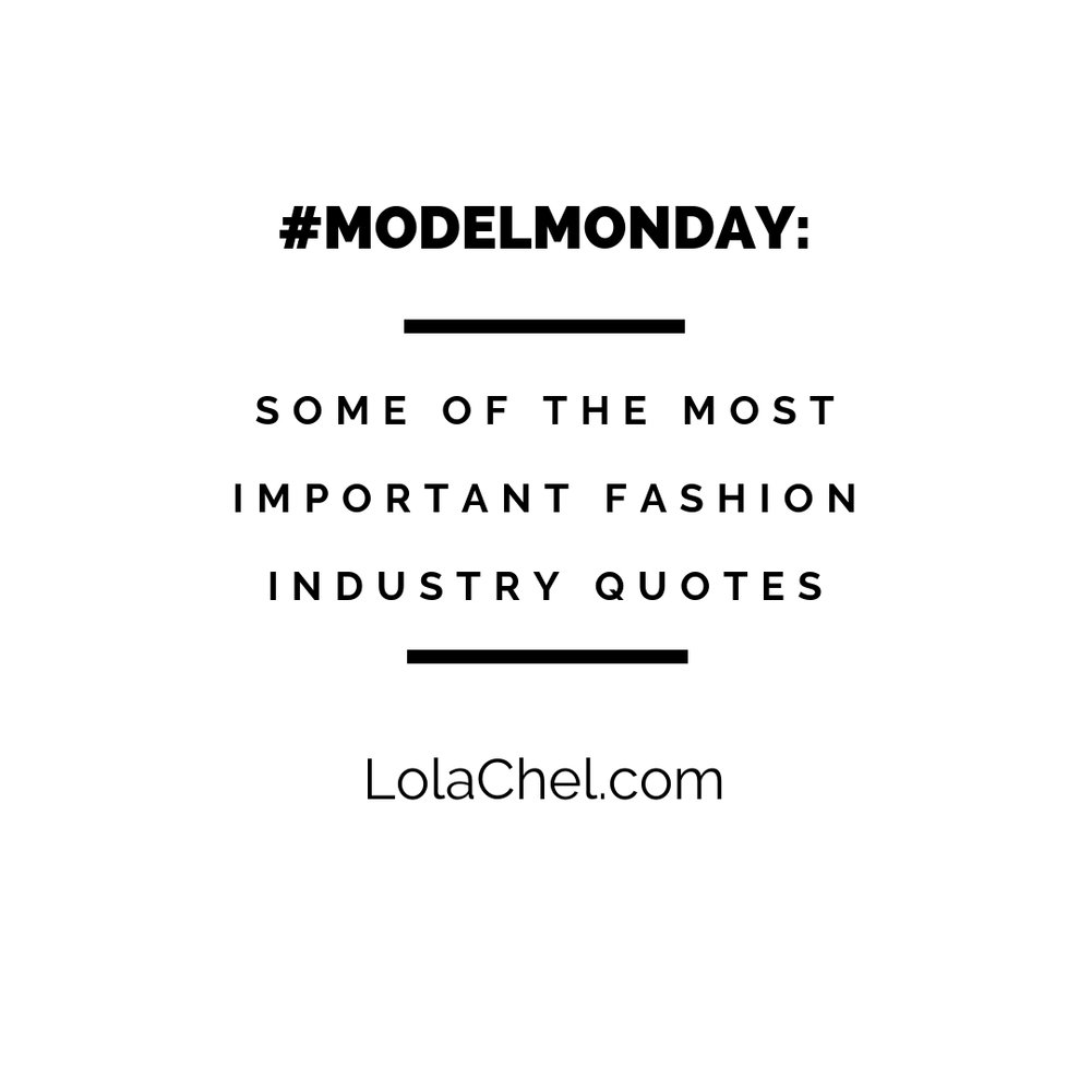 ModelMonday : Some of the Most Important Fashion Industry ...