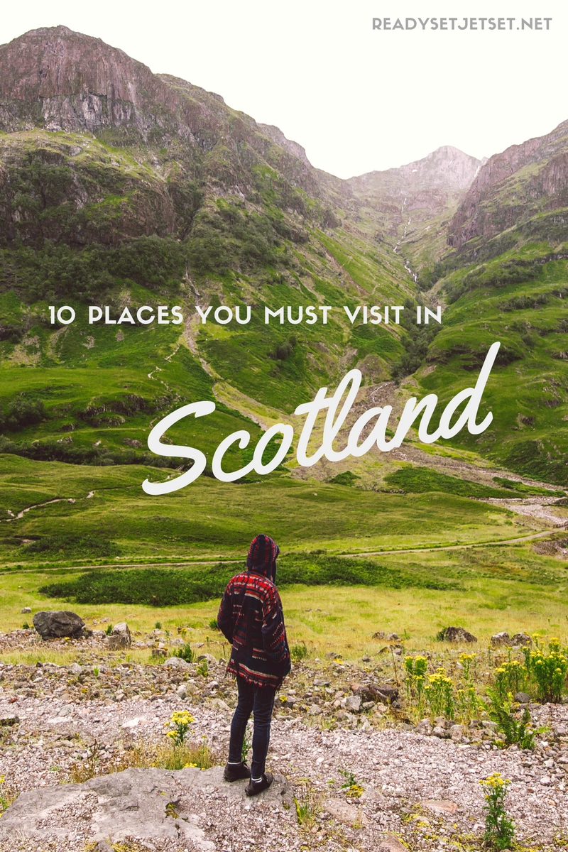 10 Places You Must Visit In Scotland // #readysetjetset #scotland #travel www.readysetjetset.net