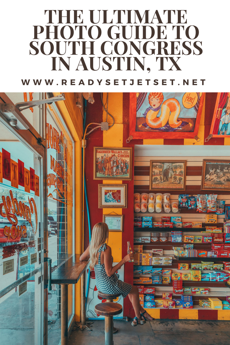 THE ULTIMATE PHOTO GUIDE TO SOUTH CONGRESS IN AUSTIN // www.readysetjetset.net #readysetjetset #austin #atx #travel #southcongress