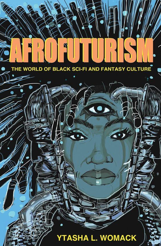 AFROFUTURISM, by Ytasha L. Womack.(2013) Lawrence Hill Books: Chicago. $16.95