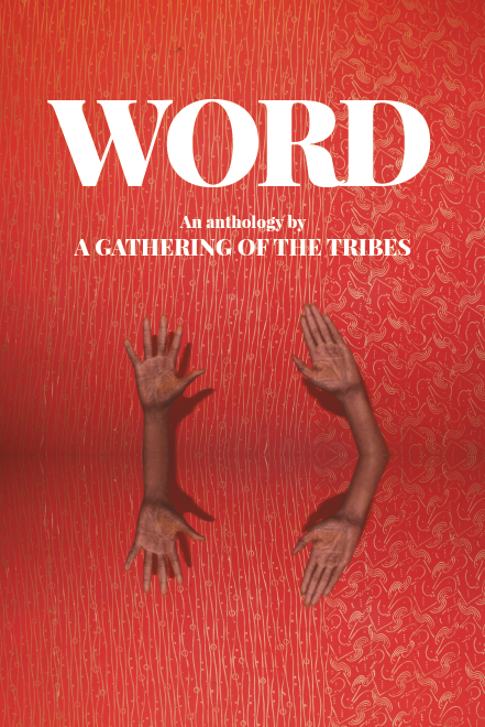 b71fe6976067 WORD  An Anthology by A Gathering of the Tribes — A Gathering of the Tribes  Magazine