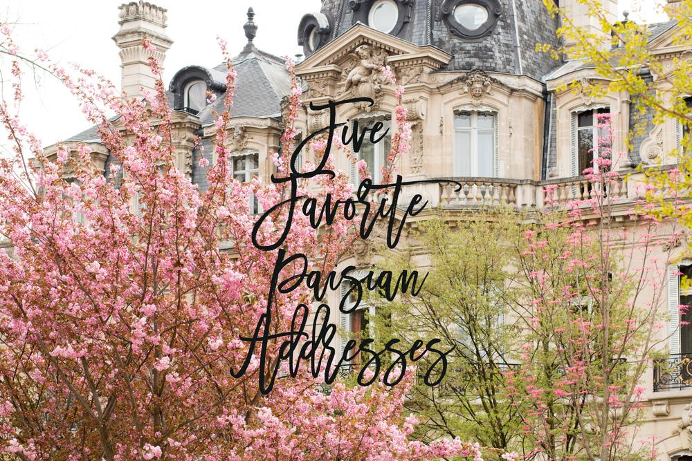 Five Favorite Parisian Addresses @everydayparisian