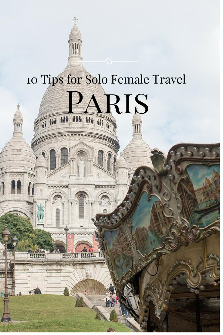Female Solo Travel in Paris Rebecca Plotnick