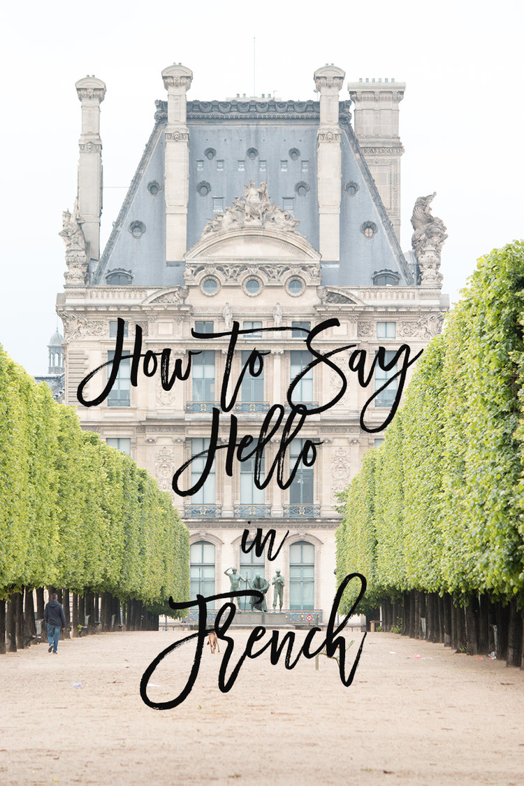 How To Say Hello In French Every Day Parisian