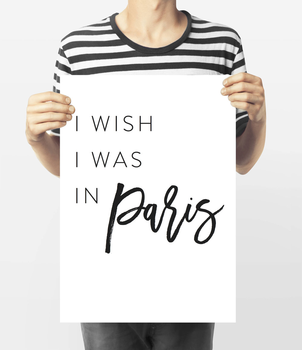 I Wish I was in Paris Print
