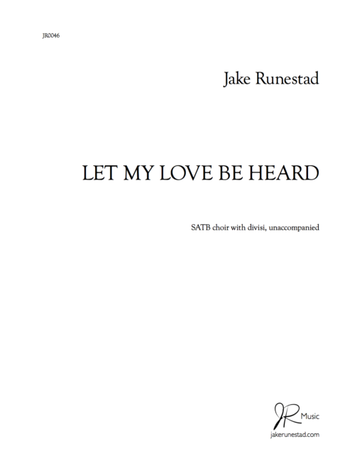 Let My Love Be Heard - By Jake Runestad