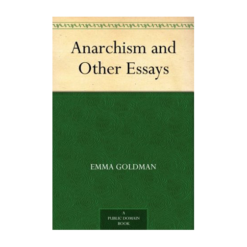 Anarchism and Other Essays by Emma Goldman | Peace to the People, Quotes, Books