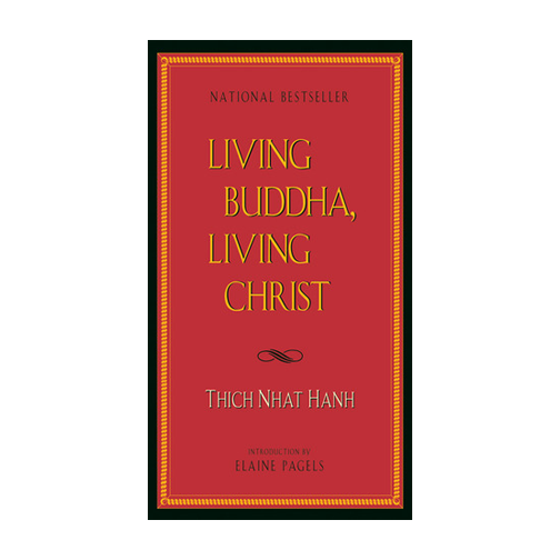 Living Buddha, Living Christ | Thich Nhat Hanh | Books, Quotes, Spirituality, Ethics