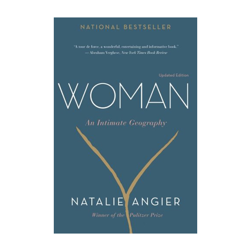 Woman, An Intimate Geography by Natalie Angier | A Blog About Books | National Bestseller