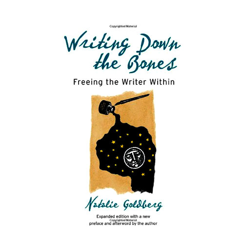 Writing Down the Bones by Natalie Goldberg | Writing, Books, Novels, Creative Non-Fiction, A Blog About Books