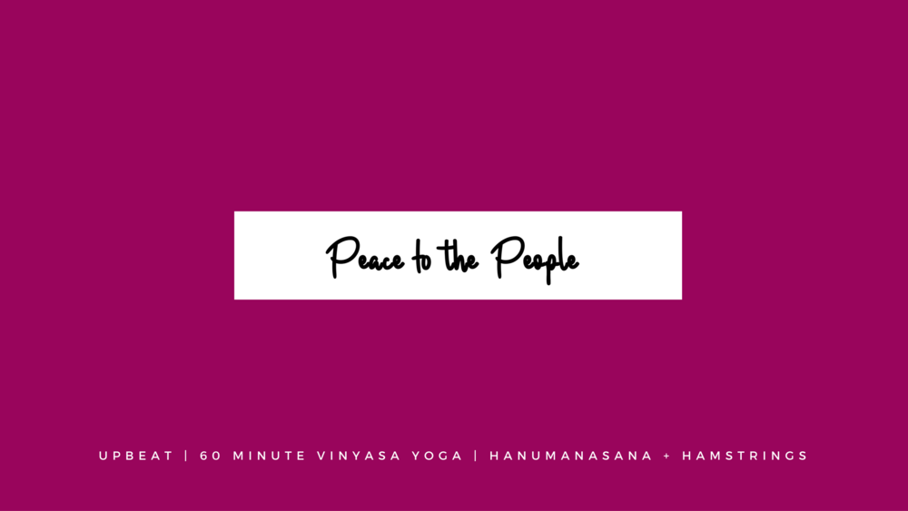Upbeat Hanumanasana + Hamstring Vinyasa Yoga Class | Peace to the People | Online Fitness Classes