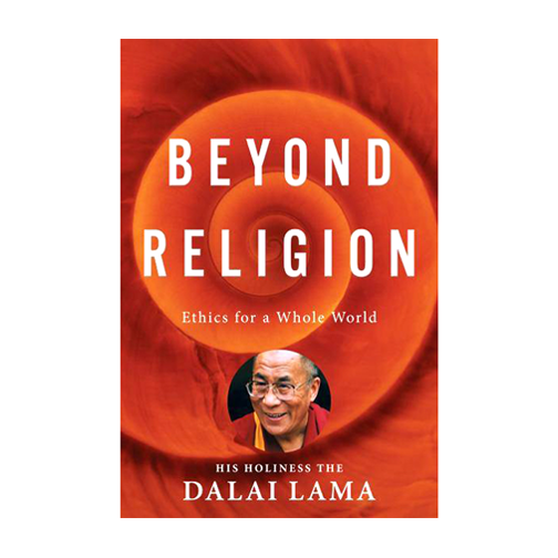 Beyond Religion - Ethics for a Whole World by The Dalai Lama | Books, Quotes, Inspiration | Peace to the People