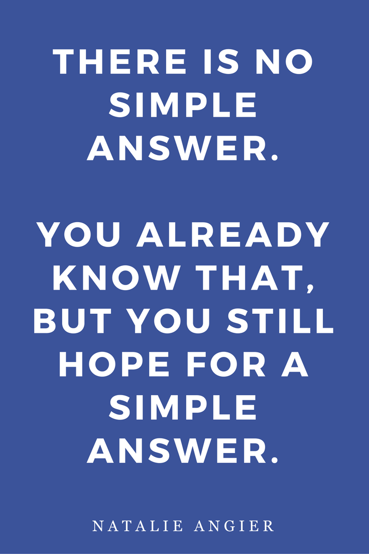 Woman by Natalie Angier Books, Quotes, Inspiration Simple Answer