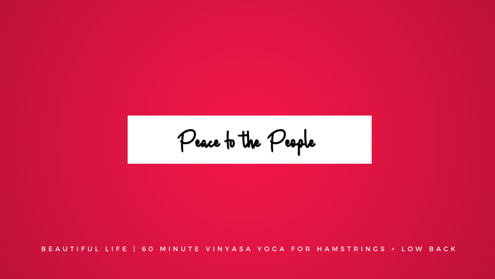 BEAUTIFUL LIFE | 60 MINUTE VINYASA YOGA FOR HAMSTRINGS + LOW BACK