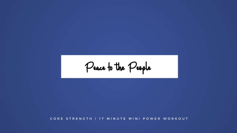 Core Strength Mini Power Workout Fitness Peace to the People